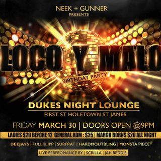 LOCO Y MALO MARCH 30TH DUKES NIGHT LOUNGE
