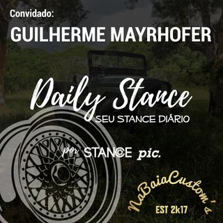 Daily Stance 05 - #NaBaiaCustom - Guilherme Mayrhofer