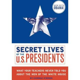 Cormac O'Brien The Secret Lives Of US Presidents