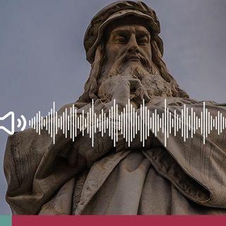 Leonardo da Vinci: conoscere il genio in 5 curiosità - Ascolta il podcast!