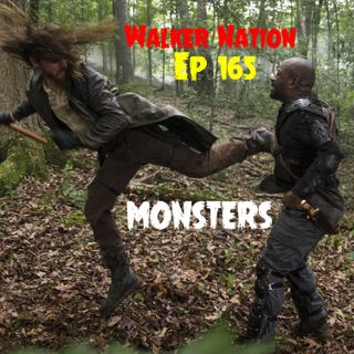 "Ep 165 ""Monsters"" TWD 803"