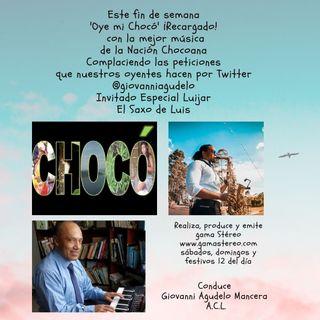 'Oye mi Chocó' febrero 6 de 2021 Complacencias Twitter y Luijar Invitado Especial