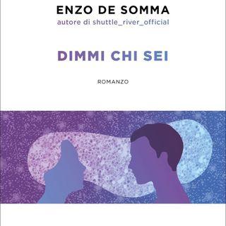"""Enzo De Somma """"Dimmi chi sei"""""""