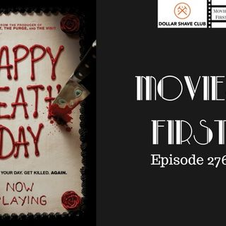 276: Happy Death Day - Movies First with Alex First & Chris Coleman