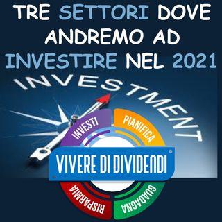 TRE SETTORI DOVE ANDREMO AD INVESTIRE NEL 2021