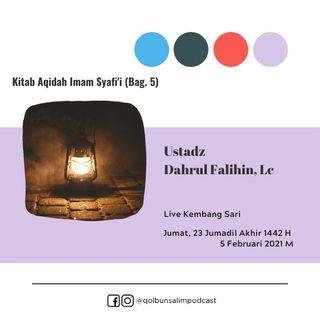 Kitab Aqidah Imam Syafi'i (Bag. 2) - Ustadz Dahrul Falihin, Lc