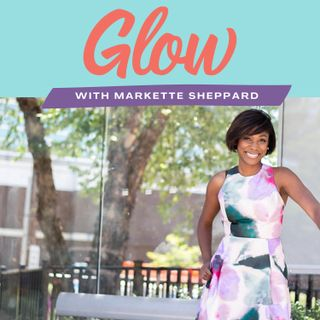 Glow with Markette Sheppard