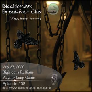 Righteous Ruffian Playing The Long Game - Blackbird9 Podcast