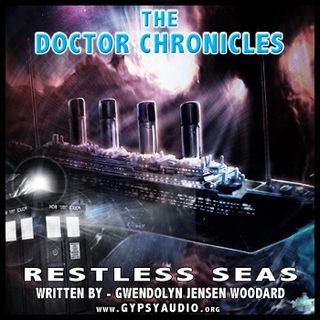 "THE DOCTOR CHRONICLES: Episode 2 ""Restless Seas"""