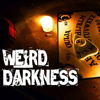 """CHANNELING THE POWER OF THE DEAD"" and More Chilling True Tales, and a Creepypasta! #WeirdDarkness"