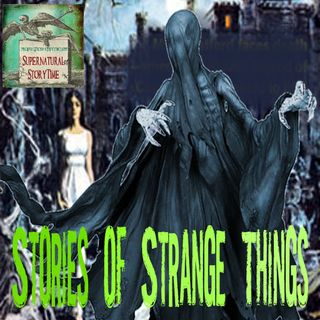 Stories of Strange Things | Podcast E47