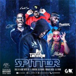 Dji Tafinha feat. CFK, Look CEM, Mamy & Phedilson - Spitter (Rap)