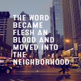 God Moves Into The Neighborhood...