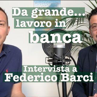 Da grande... lavoro in banca! @ Federico Barci - s1e19