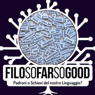 Padroni o Schiavi del Linguaggio? FILOSOFARSOGOOD