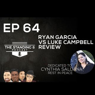 EP 64 | Cynthia Saldana Dedication | Ryan Garcia vs Luke Campbell Review