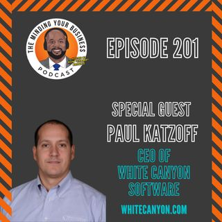 #201 - Paul Katzoff, CEO of White Canyon Software