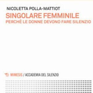 "Nicoletta Polla Mattiot ""Singolare Femminile"""