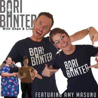 BARI BANTER #35 -  Amy Masunu