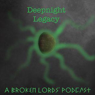Deep Night Legacy Episode 9 A Breach Too Far