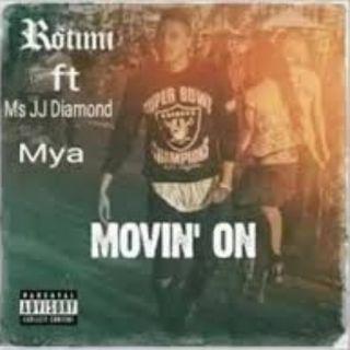 Movin On - Rotimi ft Mya and Ms JJ Diamond