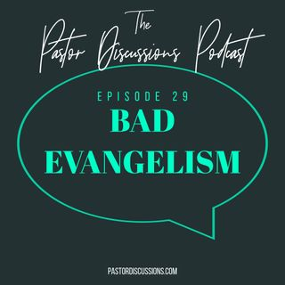 Episode 29: The One With All The Bad Evangelism