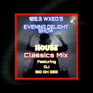 105.3 WXEQ Evening Delight Show House Classic Mix