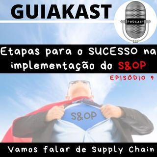 Episódio 9 - Etapas para o SUCESSO na implementação do S&OP