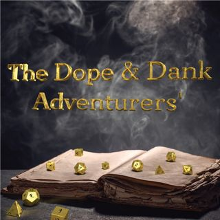 The Dope & Dank Adventurers'