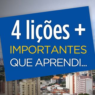 4 Lições + importantes