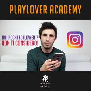 270 - Hai pochi follower su Instagram? Non ti considero!