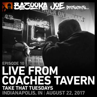 EP#10 - Live From Coaches Tavern (Take That Tuesdays, Indianapolis, IN 8/22/17)