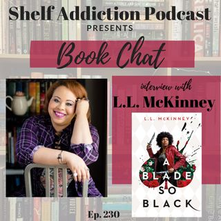 230: Interview with Author L.L. McKinney | Book Chat