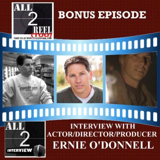 BONUS EPISODE-INTERVIEW WITH ACTOR ERNIE O'DONNELL