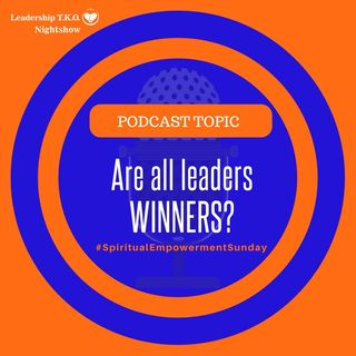 Are all leaders WINNERS? | Lakeisha McKnight