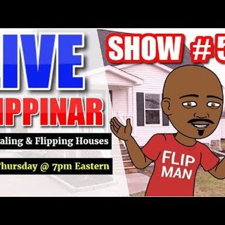 Live Show #54 | Flipping Houses Flippinar: House Flipping With No Cash or Credit 05-17-18
