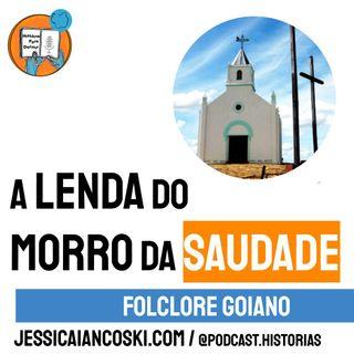 [T4 #3] A Lenda do Morro da Saudade - Folclore Goiano | Historinha