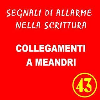 43 - Collegamenti a meandri - Segnali di allarme nella scrittura - Ursula Avè - Lallemant