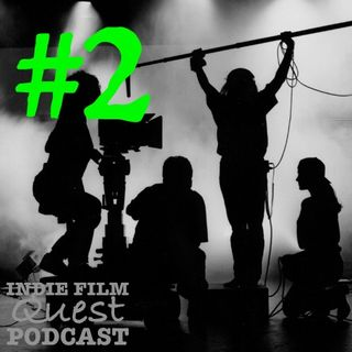 Indie Film Quest (Podcast 2)