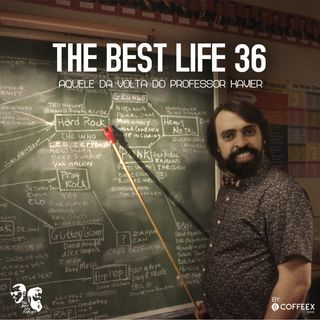 The Best Life 36 - A Volta do Professor Xavier