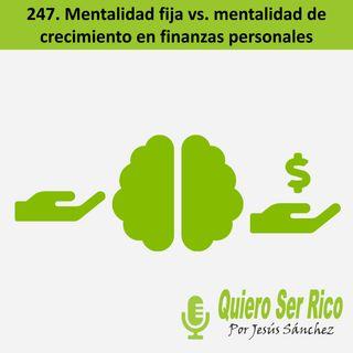 🧠 247. Mentalidad fija vs. mentalidad de crecimiento en finanzas personales