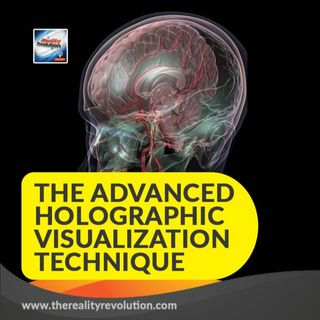#57 The Advanced Holographic Visualization Technique