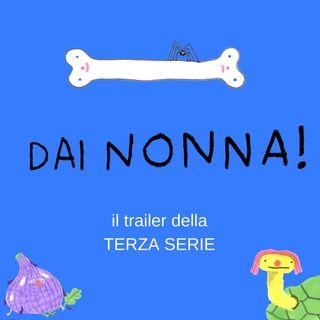 Trailer terza serie - Dai nonna