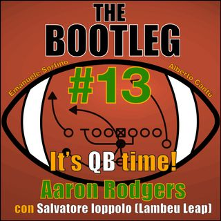 The Bootleg S01E13 - It's QB time!! Aaron Rodgers w/Salvatore Ioppolo