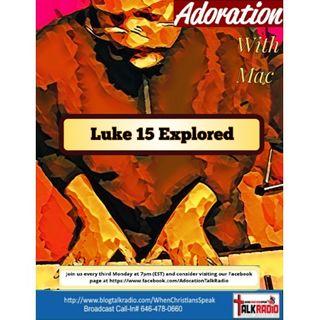 ADORATION with Mac: Luke 15 Explored