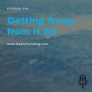 206: Getting Away from it All