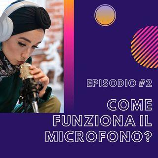 #2 - Come funziona il microfono?