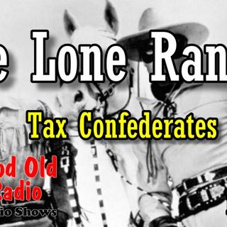 Lone Ranger, Tax Confederates 1938  | Good Old Radio #loneranger #ClassicRadio
