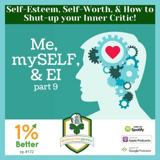 Self-Esteem, Self-Worth, & How to Shut-up your Inner Critic! Me, mySELF, & EI! Part 9 - EP172