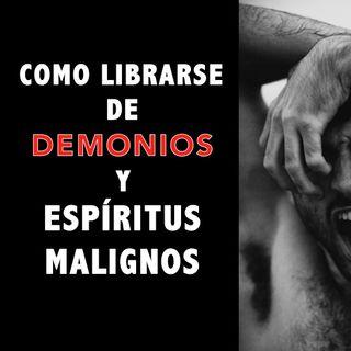 Cómo librarse de demonios y espíritus malignos